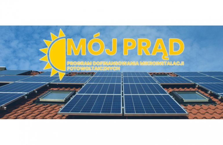 Dofinansowanie do mikroinstalacji fotowoltaicznych - czyli program Mój Prąd